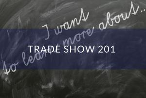 Trade Show 201